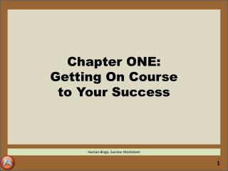 Chapter ONE: Getting On Course  to Your Success