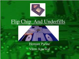 Flip Chip  And Underfills