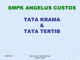 SMPK ANGELUS CUSTOS TATA KRAMA & TATA TERTIB