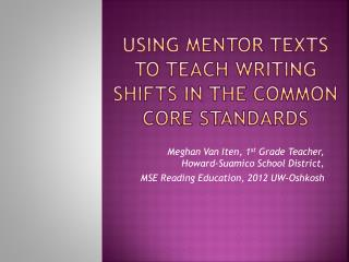 USING MENTOR TEXTS TO TEACH WRITING SHIFTS IN THE COMMON CORE STANDARDS
