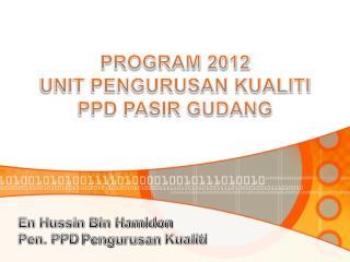 PROGRAM 2012 UNIT PENGURUSAN KUALITI PPD PASIR GUDANG