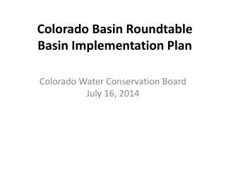 Colorado Basin Roundtable Basin Implementation Plan