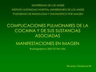 COMPLICACIONES PULMONARES DE LA COCAINA Y DE SUS SUSTANCIAS ASOCIADAS MANIFESTACIONES EN IMAGEN