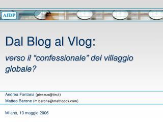 """Dal Blog al Vlog: verso il """"confessionale"""" del villaggio globale?"""