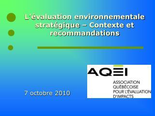 L'évaluation environnementale stratégique – Contexte et recommandations