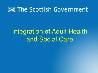 Integration of Adult Health and Social Care