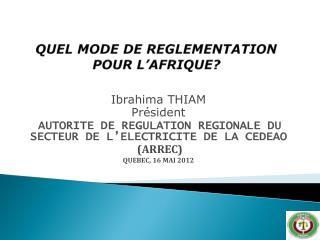 QUEL MODE DE REGLEMENTATION POUR L'AFRIQUE?