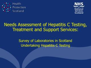 Needs Assessment of Hepatitis C Testing, Treatment and Support Services:
