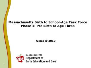 Massachusetts Birth to School-Age Task Force Phase 1: Pre Birth to Age Three