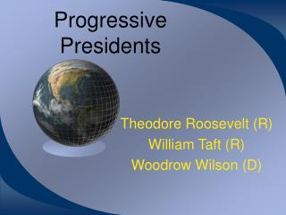 Progressive Presidents