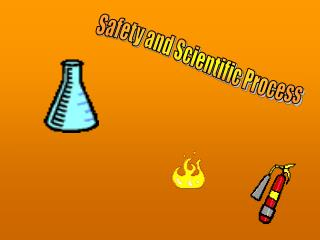 Safety and Scientific Process