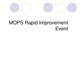 MOPS Rapid Improvement Event