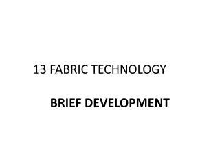 13 FABRIC TECHNOLOGY