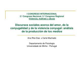 Ana Rita Dias   &  Carla Machado Departamento de Psicologia Universidade do Minho - Portugal