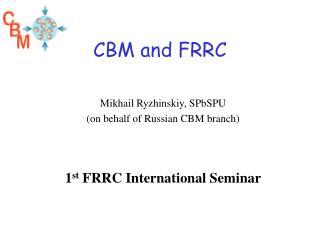 CBM and FRRC