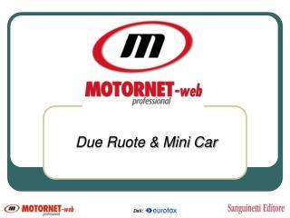 Due Ruote & Mini Car