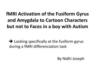   Looking specifically at the fusiform gyrus during a fMRI differenciation task