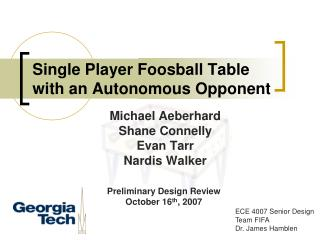 Single Player Foosball Table with an Autonomous Opponent