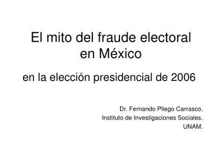 El mito del fraude electoral en México