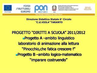 """PROGETTO """"DIRITTI A SCUOLA"""" 2011/2012 Progetto A –ambito linguistico"""