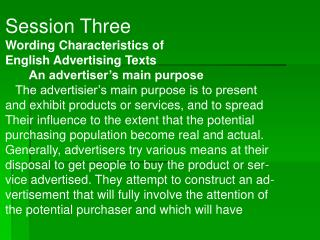 Session Three Wording Characteristics of  English Advertising Texts