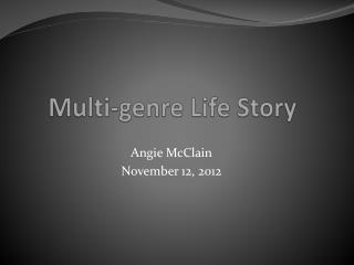 Multi-genre Life Story