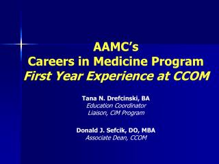 AAMC's  Careers in Medicine Program  First Year Experience at CCOM