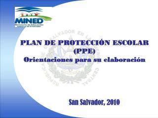 PLAN DE PROTECCIÓN ESCOLAR (PPE) Orientaciones para su elaboración