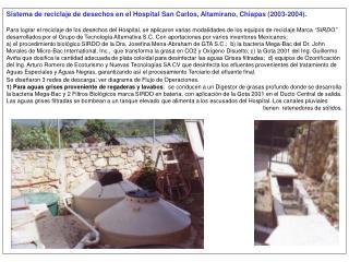Sistema de reciclaje de desechos en el Hospital San Carlos, Altamirano, Chiapas (2003-2004).