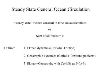 Steady State General Ocean Circulation