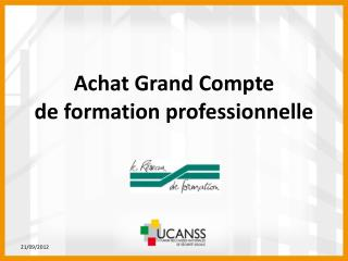 Achat Grand Compte  de formation professionnelle