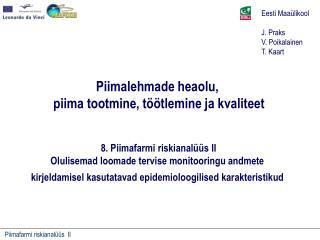 Eesti Maaülikool J. Praks V. Poikalainen  T. Kaart