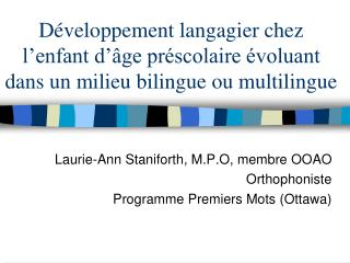Laurie-Ann Staniforth, M.P.O, membre OOAO Orthophoniste Programme Premiers Mots (Ottawa)