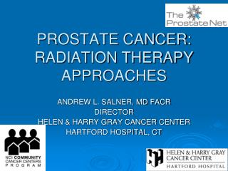 PROSTATE CANCER: RADIATION THERAPY APPROACHES