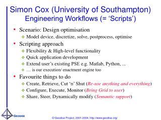 Simon Cox University of Southampton Engineering Workflows   Scripts