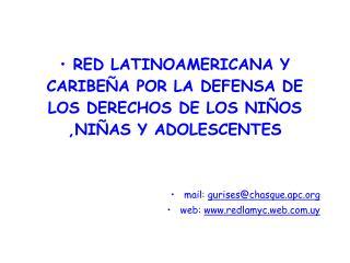 RED LATINOAMERICANA Y  CARIBEÑA POR LA DEFENSA DE  LOS DERECHOS DE LOS NIÑOS
