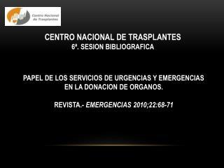 PAPEL DE LOS SERVICIOS DE URGENCIAS Y EMERGENCIAS EN LA DONACION DE ORGANOS.