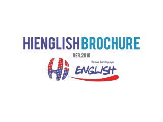 HiEnglish 는 세계적인 외국어 교육 인프라를 구축하여  세계 속에 한국 교육의 우수성을 알리고  고객사의 수요를 만족케하는 교육 프로그램을 개발하여