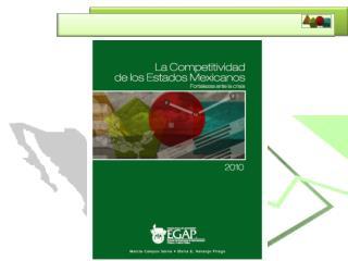 La Competitividad  de los Estados Mexicanos 2010 Fortalezas ante la crisis