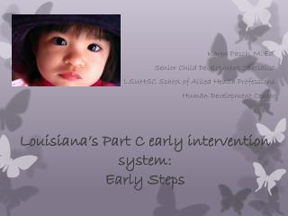 Louisiana's Part C early intervention system: Early Steps