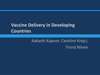 Vaccine Delivery in Developing Countries