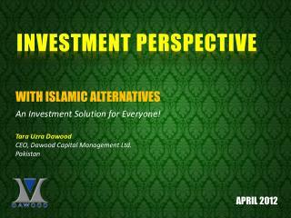 Tara Uzra Dawood  CEO, Dawood Capital Management Ltd.  Pakistan