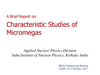 A Brief Report on Characteristic Studies of  Micromegas