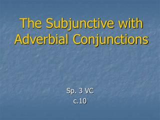The Subjunctive with Adverbial Conjunctions