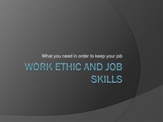 Work Ethic and job skills