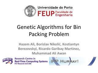 Genetic Algorithms for Bin Packing Problem
