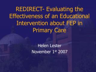 REDIRECT- Evaluating the Effectiveness of an Educational Intervention about FEP in Primary Care