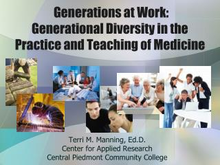 Generations at Work: Generational Diversity in the Practice and Teaching of Medicine