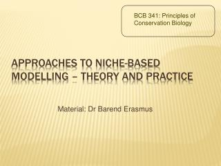 Approaches to niche-based  modelling � theory and practice