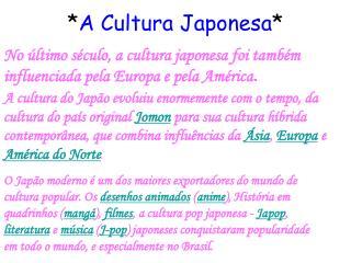 * A Cultura Japonesa *